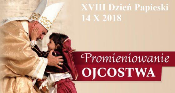 XVIII Dzień Papieski – 14 października 2018 r.